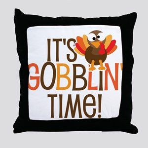 It's Gobblin' Time! Throw Pillow