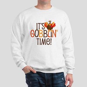 It's Gobblin' Time! Sweatshirt
