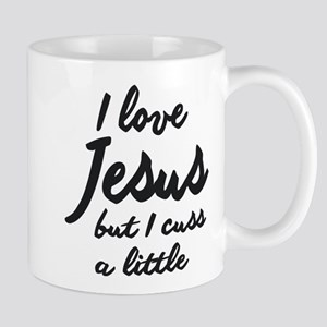 I LOVE JESUS BUT I DRINK CUSS A LITTLE Mugs