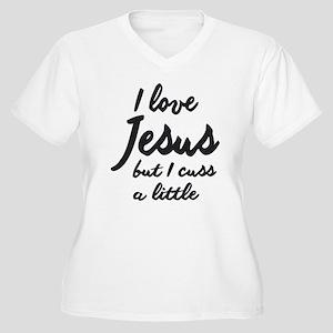 I LOVE JESUS BUT I DRINK CUSS A LITTLE Plus Size T