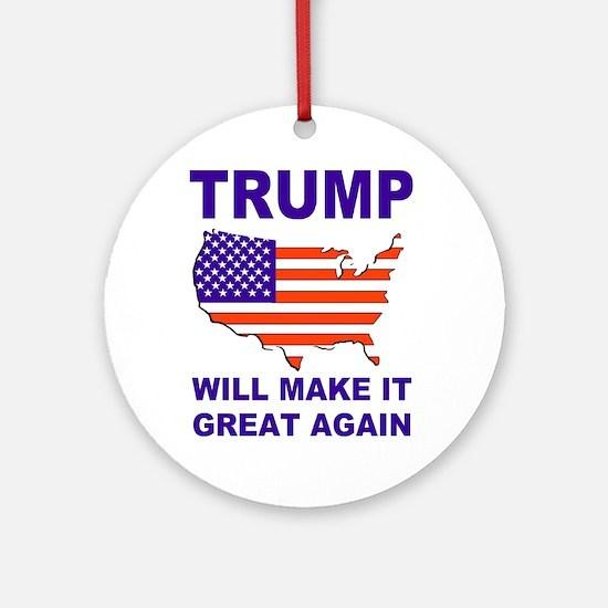 Trump will make it great again Ornament (Round)