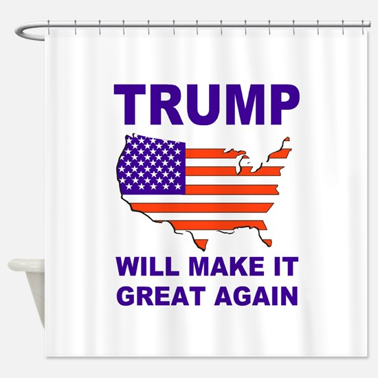 Trump will make it great again Shower Curtain