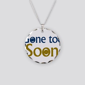 GONE TOO SOON Necklace
