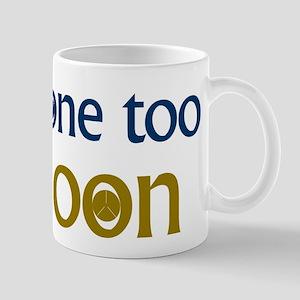 GONE TOO SOON Mugs