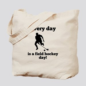 Every Day Is A Field Hockey Day Tote Bag