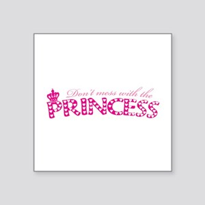 "dontmesswithprincess Square Sticker 3"" x 3"""