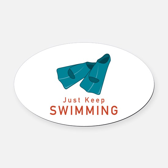 Just Keep Swimming Oval Car Magnet
