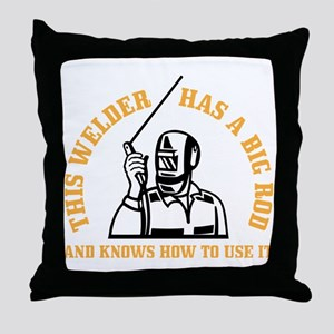 ATTENTION! THIS WELDER HAS A BIG ROD  Throw Pillow