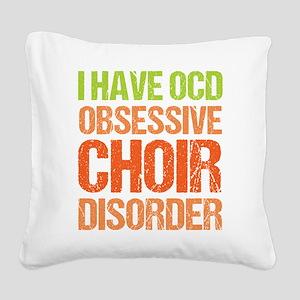 OCD Choir Square Canvas Pillow