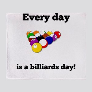 Every Day Is A Billiards Day Throw Blanket