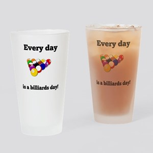 Every Day Is A Billiards Day Drinking Glass