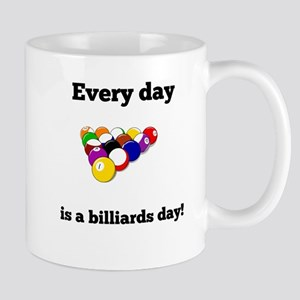 Every Day Is A Billiards Day Mugs