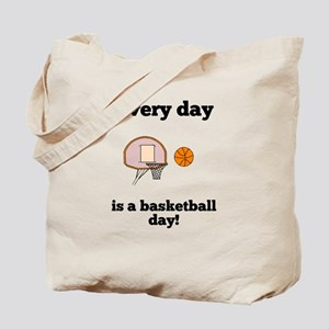 Every Day Is A Basketball Day Tote Bag