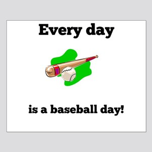 Every Day Is A Baseball Day Posters