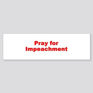 pray for impeachment Bumper Sticker