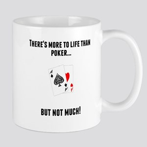 Theres More To Life Than Poker Mugs