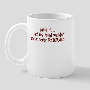 I LET MY MIND WANDER Mug