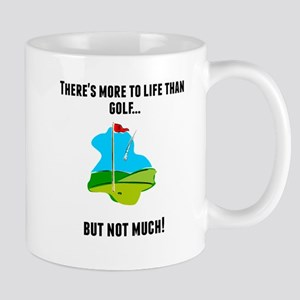 Theres More To Life Than Golf Mugs