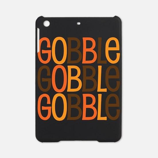 Gobble Gobble Gobble iPad Mini Case