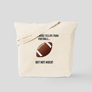 Theres More To Life Than Football Tote Bag