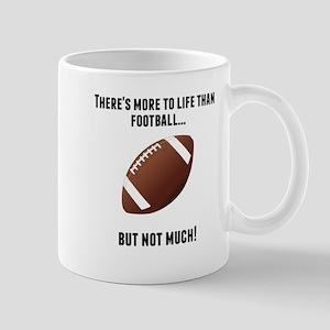Theres More To Life Than Football Mugs
