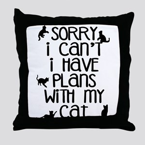 Sorry - Plans With My Cat Throw Pillow