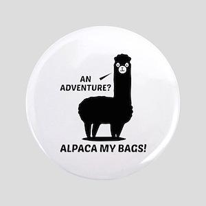 "Alpaca My Bags 3.5"" Button"