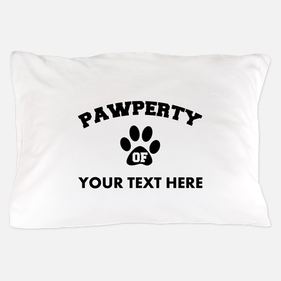 Personalized Dog Pawperty Pillow Case