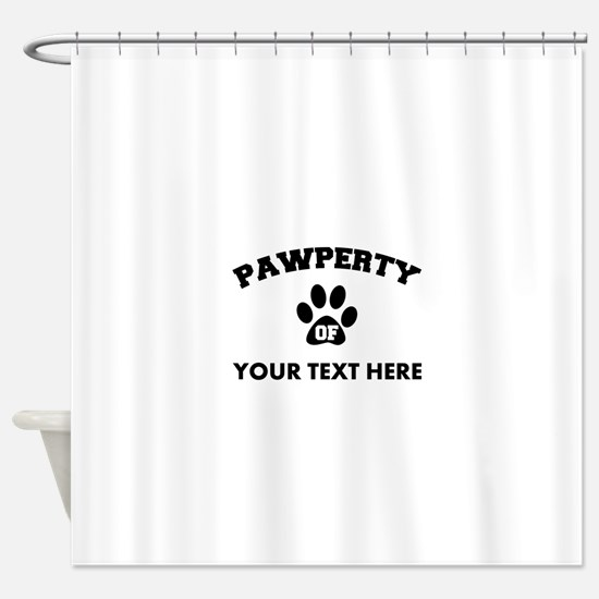 Personalized Dog Pawperty Shower Curtain