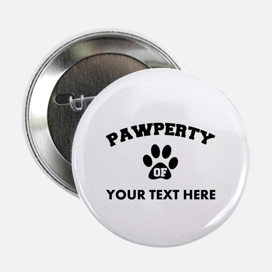 "Personalized Dog Pawperty 2.25"" Button"