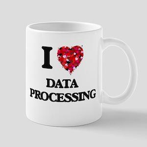 I love Data Processing Mugs