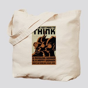 Futurama You're Not Paid to Think Tote Bag