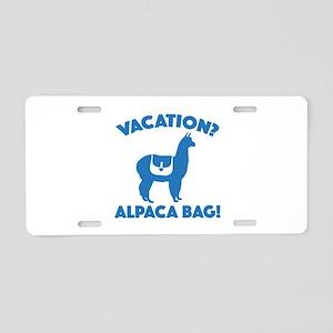 Vacation? Alpaca Bag! Aluminum License Plate