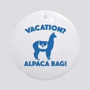 Vacation? Alpaca Bag! Ornament (Round)