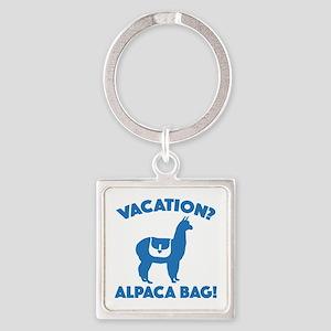 Vacation? Alpaca Bag! Square Keychain