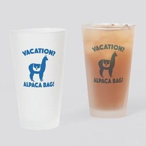 Vacation? Alpaca Bag! Drinking Glass