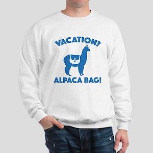 Vacation? Alpaca Bag! Sweatshirt