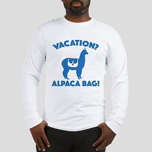 Vacation? Alpaca Bag! Long Sleeve T-Shirt