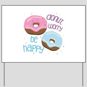 Donut Worry Yard Sign
