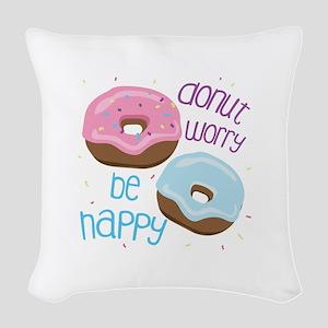 Donut Worry Woven Throw Pillow