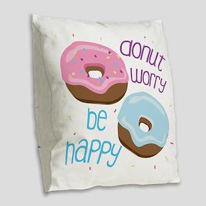 Donut Worry Burlap Throw Pillow