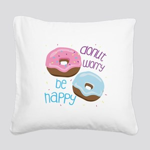 Donut Worry Square Canvas Pillow