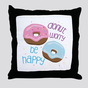 Donut Worry Throw Pillow