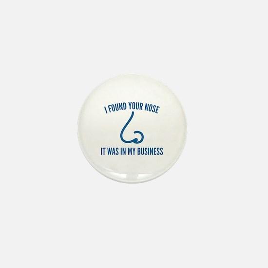 I Found Your Nose Mini Button