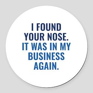 I Found Your Nose Round Car Magnet