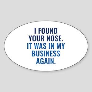I Found Your Nose Sticker (Oval)