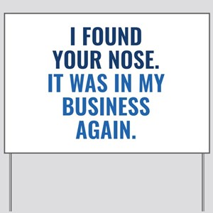 I Found Your Nose Yard Sign