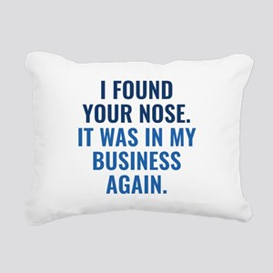 I Found Your Nose Rectangular Canvas Pillow