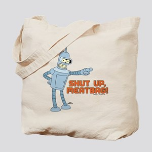 Bender Shut Up Meatbag Tote Bag
