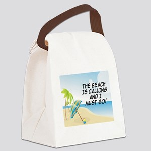 THE BEACH IS CALLING AND I MUST G Canvas Lunch Bag